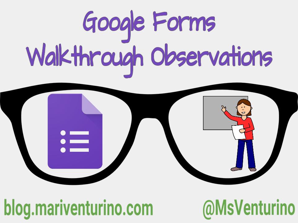 Using Google Forms for Walkthrough Observations – Mari Venturino